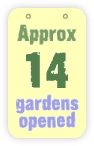 approx 14 gardens opened