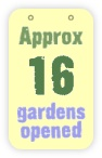 approx 16 gardens opened
